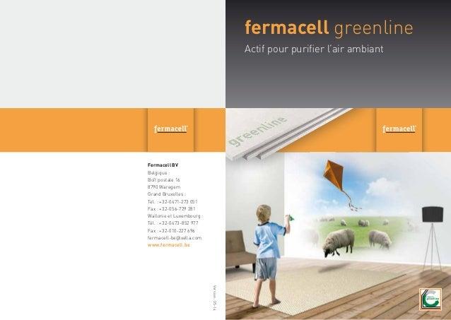 fermacell greenline Actif pour purifier l'air ambiant Fermacell BV Belgique : Boît postale 16 8790 Waregem Grand Bruxelles...