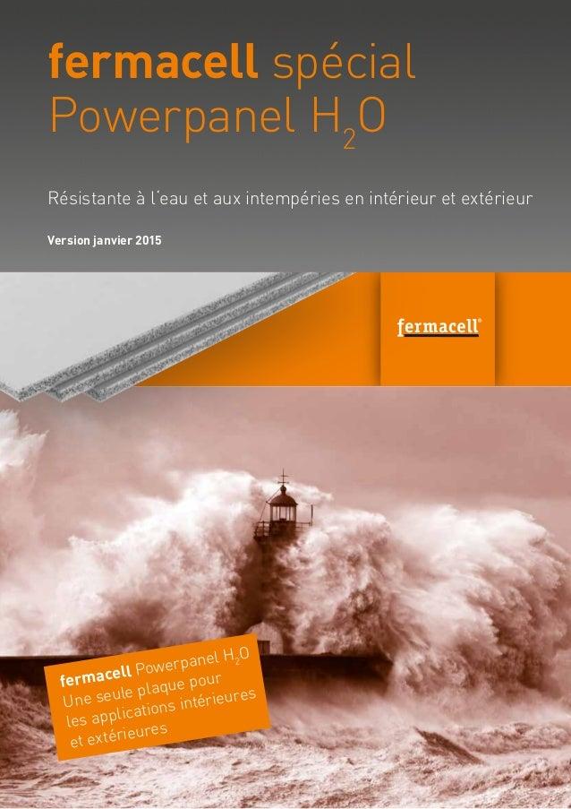 fermacell spécial Powerpanel H2 O Version janvier 2015 Résistante à l'eau et aux intempéries en intérieur et extérieur fer...