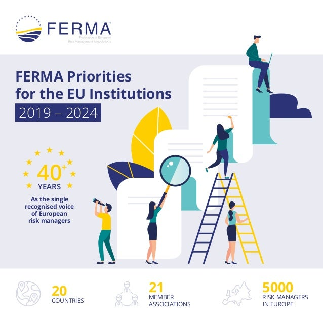20 COUNTRIES 5000 RISK MANAGERS IN EUROPE 21 MEMBER ASSOCIATIONS 40+ YEARS As the single recognised voice of European risk...