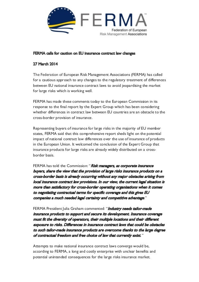 FERMA calls for caution on EU insurance contract law changes 27 March 2014 The Federation of European Risk Management Asso...