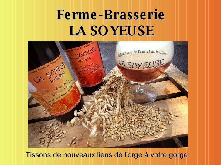 Ferme-Brasserie LA SOYEUSE Tissons de nouveaux liens de l'orge à votre gorge