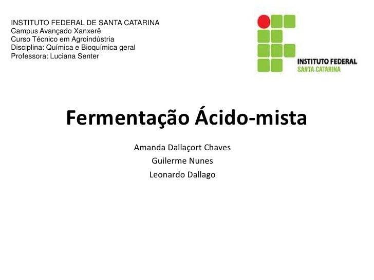INSTITUTO FEDERAL DE SANTA CATARINACampus Avançado XanxerêCurso Técnico em AgroindústriaDisciplina: Química e Bioquímica g...
