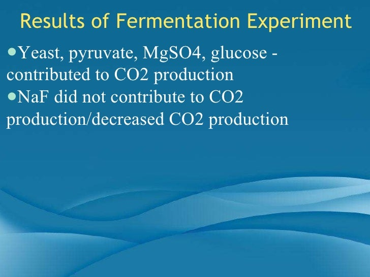 abstract for glycolysis and fermentation in yeast experiment The rate of fermentation at different temperatures abstract for this experiment, 3 fermentation tubes (contain yeast) for each different temperature tested were used.