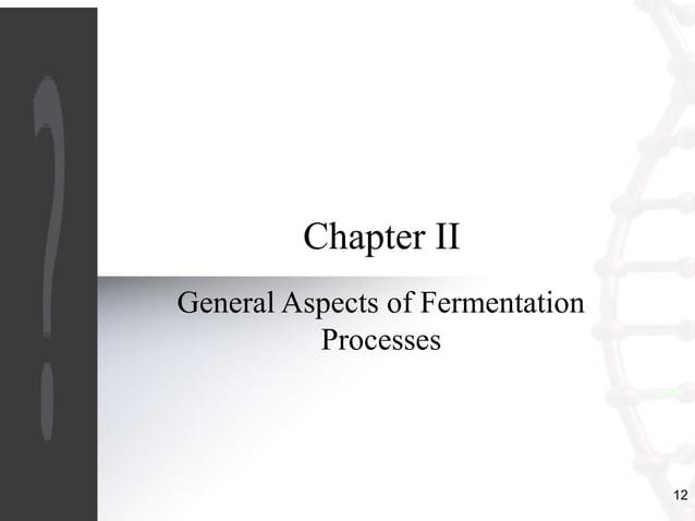 12  Chapter II  General Aspects of Fermentation  Processes