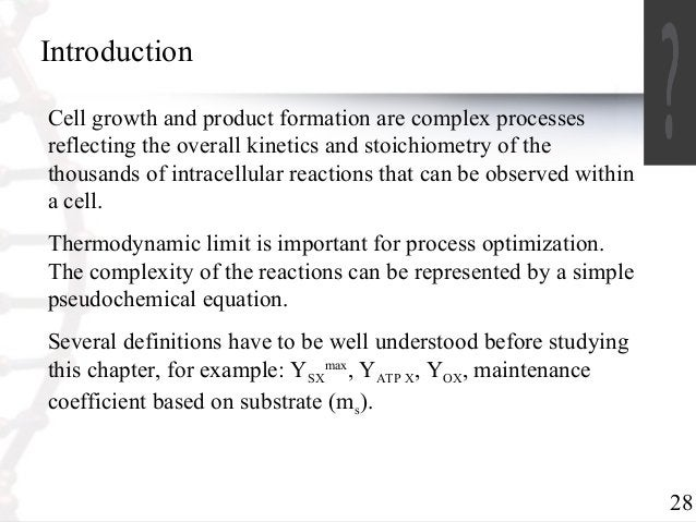 28  Introduction  Cell growth and product formation are complex processes  reflecting the overall kinetics and stoichiomet...