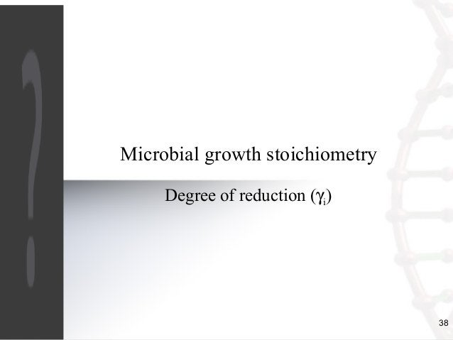 38  Microbial growth stoichiometry  Degree of reduction (gi)