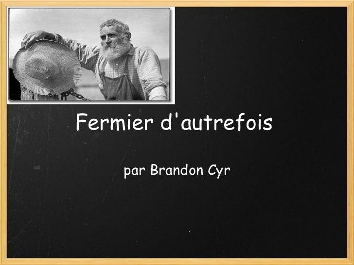 Fermier d'autrefois par Brandon Cyr