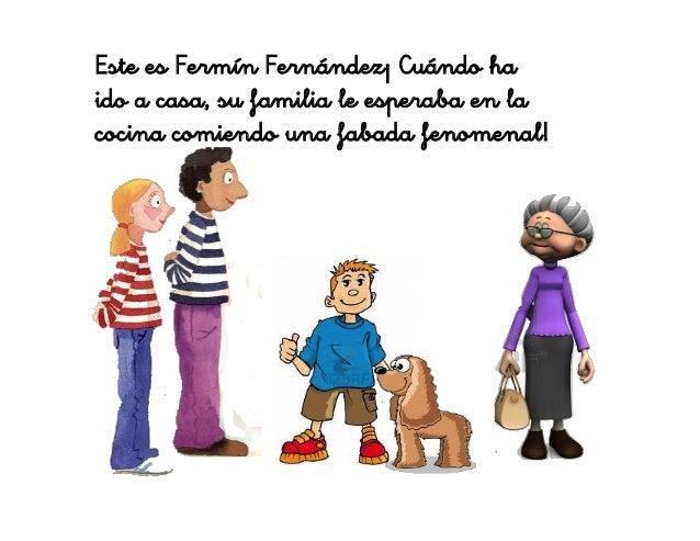 Este es Fermín Fernández¡ Cuándo ha ido a casa, su familia le esperaba en la cocina comiendo una fabada fenomenal!