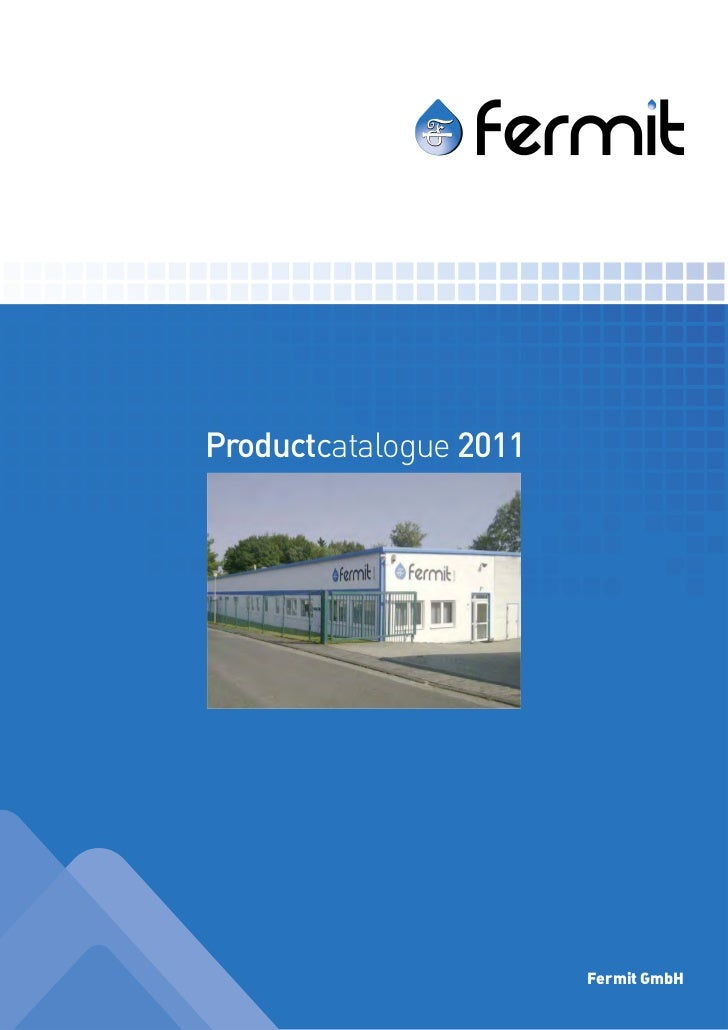 Productcatalogue 2011                        Fermit GmbH