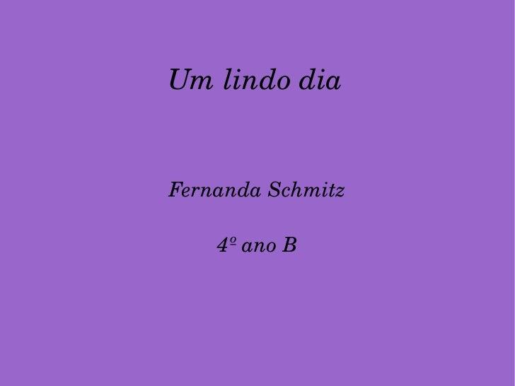 Fernanda Schmitz 4º ano B Um lindo dia