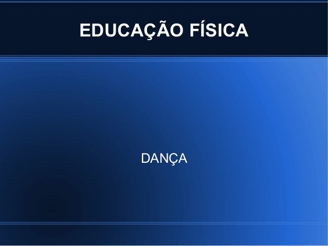 EDUCAÇÃO FÍSICA DANÇA