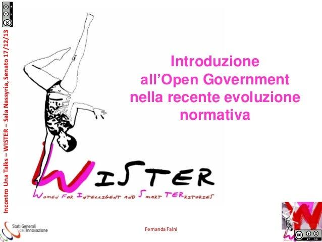 Incontro Una Talks – WISTER – Sala Nassyria, Senato 17/12/13  Introduzione all'Open Government nella recente evoluzione no...