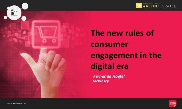 WWW.AMDIA.ORG.AR Fernanda Hoefel The new rules of consumer engagement in the digital era McKinsey
