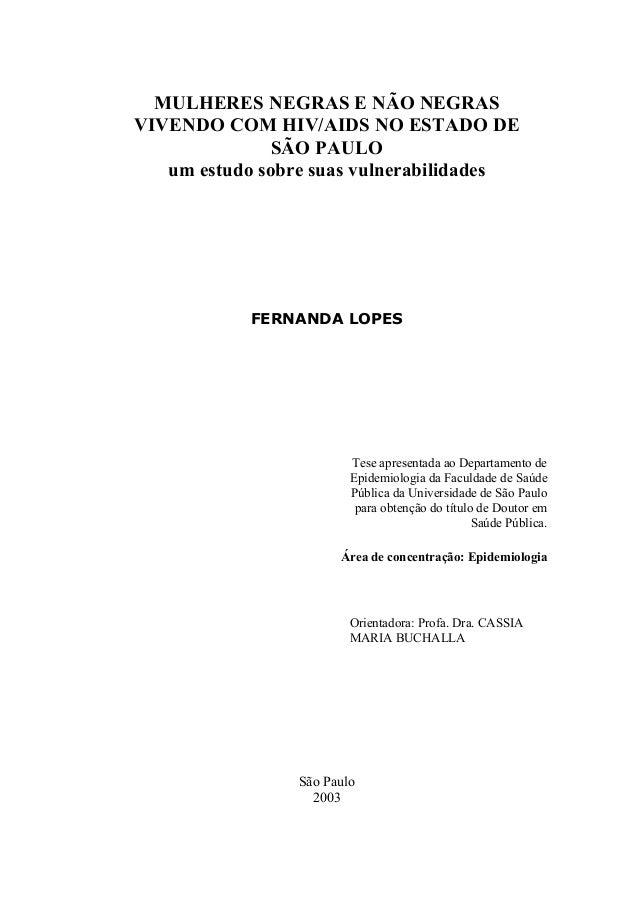 MULHERES NEGRAS E NÃO NEGRAS VIVENDO COM HIV/AIDS NO ESTADO DE  SÃO PAULO  um estudo sobre suas vulnerabilidades  FERNANDA...