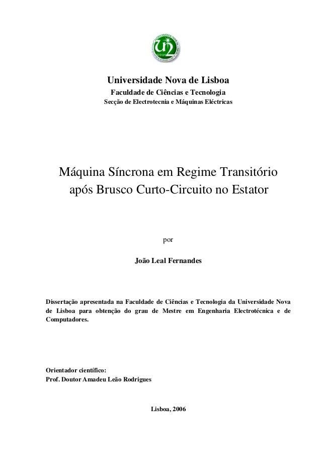 Universidade Nova de Lisboa Faculdade de Ciências e Tecnologia Secção de Electrotecnia e Máquinas Eléctricas Máquina Síncr...