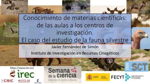 https://www.irec.es/ Conocimiento de materias científicas: de las aulas a los centros de investigación. El caso del estudi...