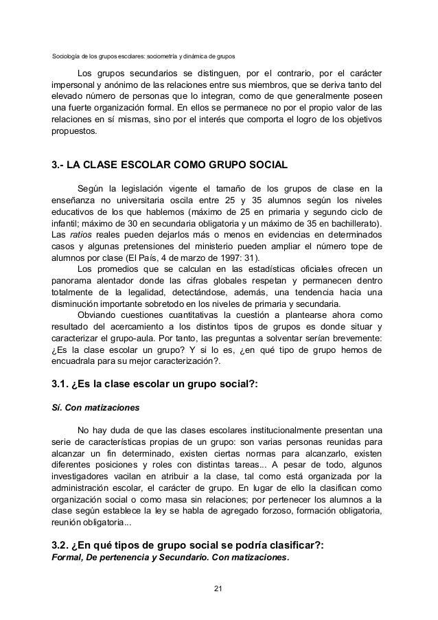 Sociología de los grupos escolares: sociometría y dinámica de grupos Los grupos secundarios se distinguen, por el contrari...