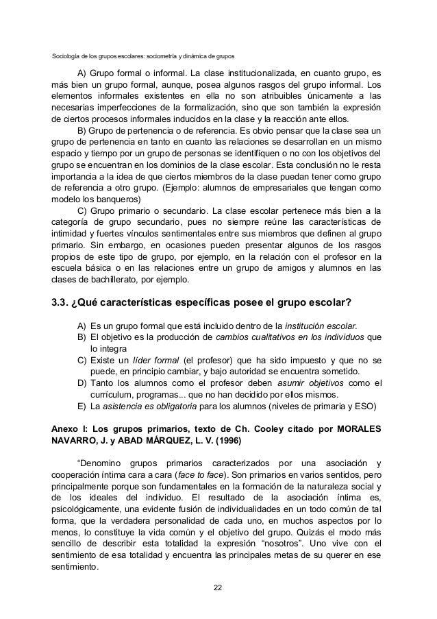 Sociología de los grupos escolares: sociometría y dinámica de grupos A) Grupo formal o informal. La clase institucionaliza...