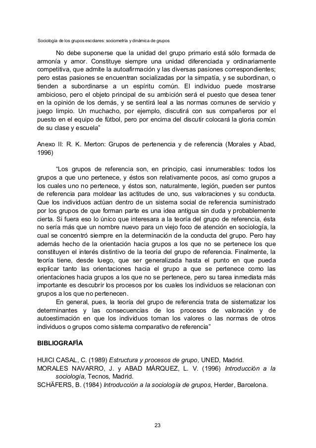 Sociología de los grupos escolares: sociometría y dinámica de grupos No debe suponerse que la unidad del grupo primario es...