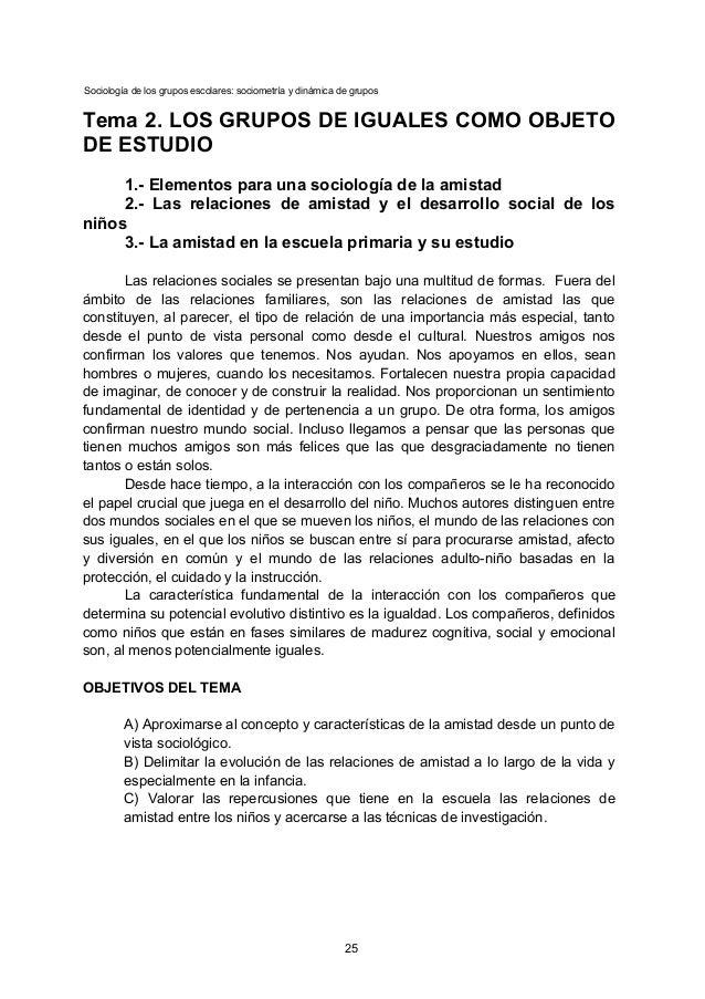 Sociología de los grupos escolares: sociometría y dinámica de grupos Tema 2. LOS GRUPOS DE IGUALES COMO OBJETO DE ESTUDIO ...