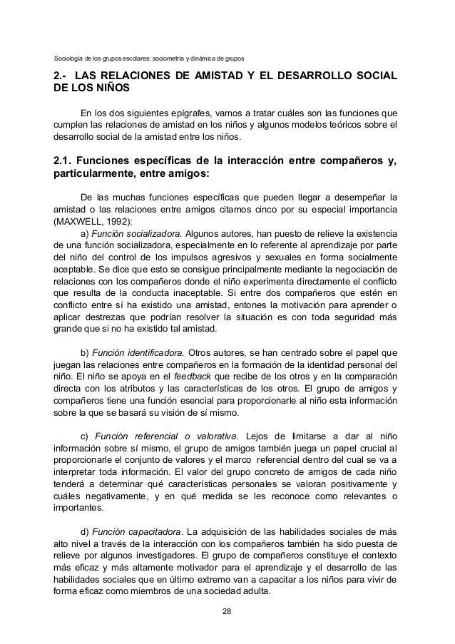 Sociología de los grupos escolares: sociometría y dinámica de grupos 2.- LAS RELACIONES DE AMISTAD Y EL DESARROLLO SOCIAL ...