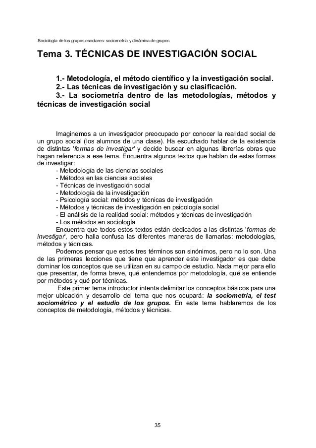 Sociología de los grupos escolares: sociometría y dinámica de grupos Tema 3. TÉCNICAS DE INVESTIGACIÓN SOCIAL 1.- Metodolo...
