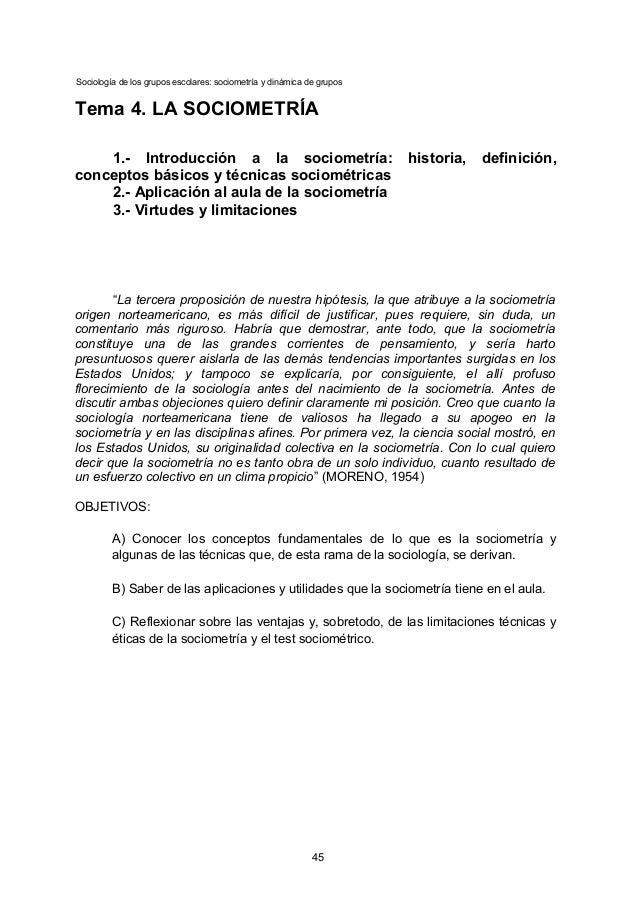 Sociología de los grupos escolares: sociometría y dinámica de grupos Tema 4. LA SOCIOMETRÍA 1.- Introducción a la sociomet...