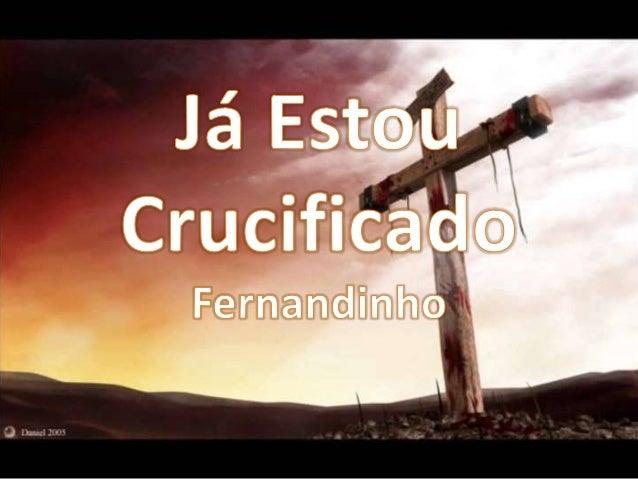 Fernandinho - Já Estou Crucificado Versão 1