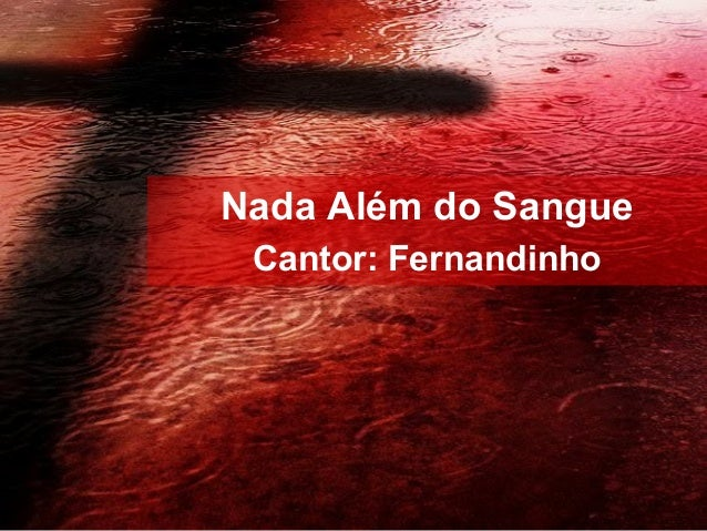 Nada Além do Sangue Cantor: Fernandinho