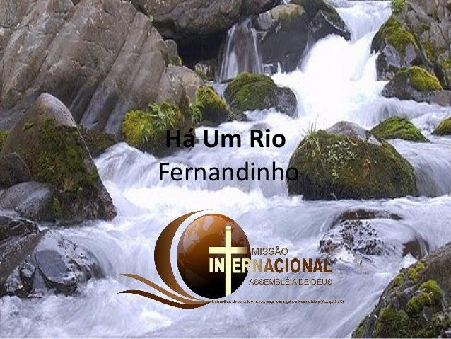 Há Um Rio Fernandinho