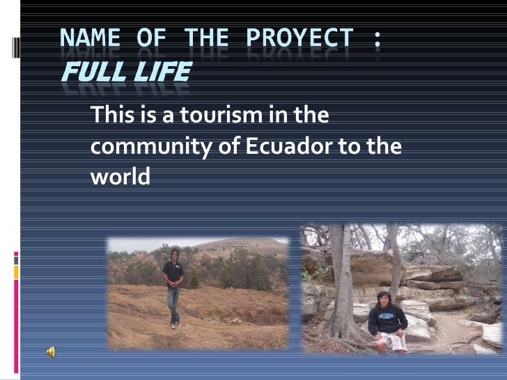 This is a tourism in the community of Ecuador to the world