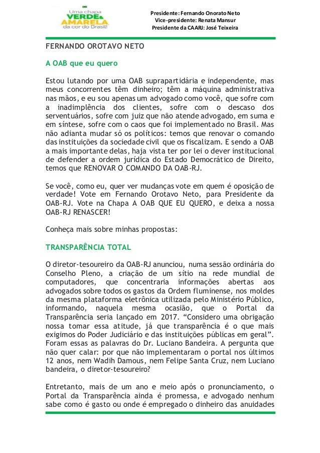 Presidente: Fernando Onorato Neto Vice-presidente: Renata Mansur Presidente da CAARJ: José Teixeira FERNANDO OROTAVO NETO ...