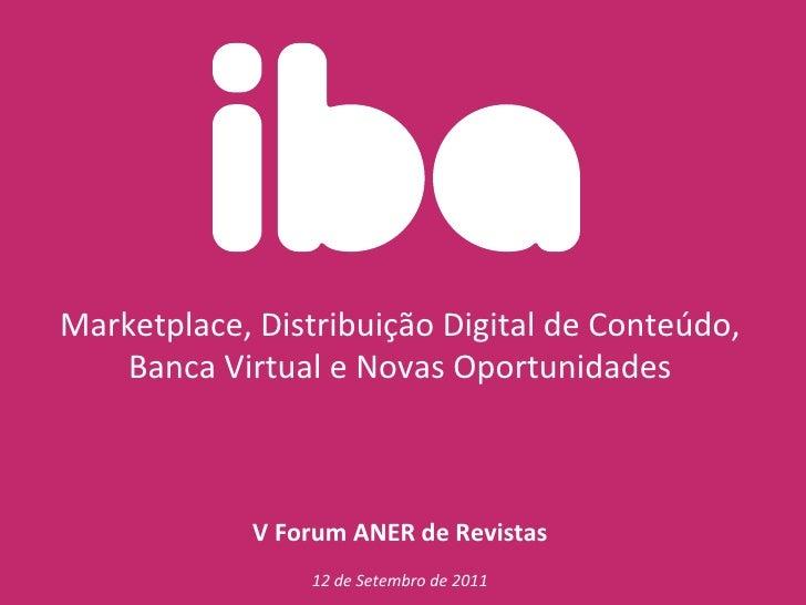 Marketplace, Distribuição Digital de Conteúdo,     Banca Virtual e Novas Oportunidades                ...