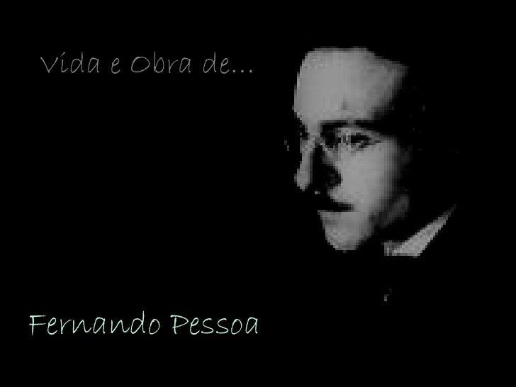 Fernando Pessoa   Vida e Obra de…