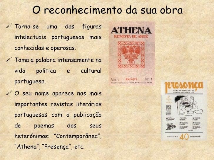 O reconhecimento da sua obra <ul><li>Torna-se uma das figuras intelectuais portuguesas mais conhecidas e operosas. </li></...