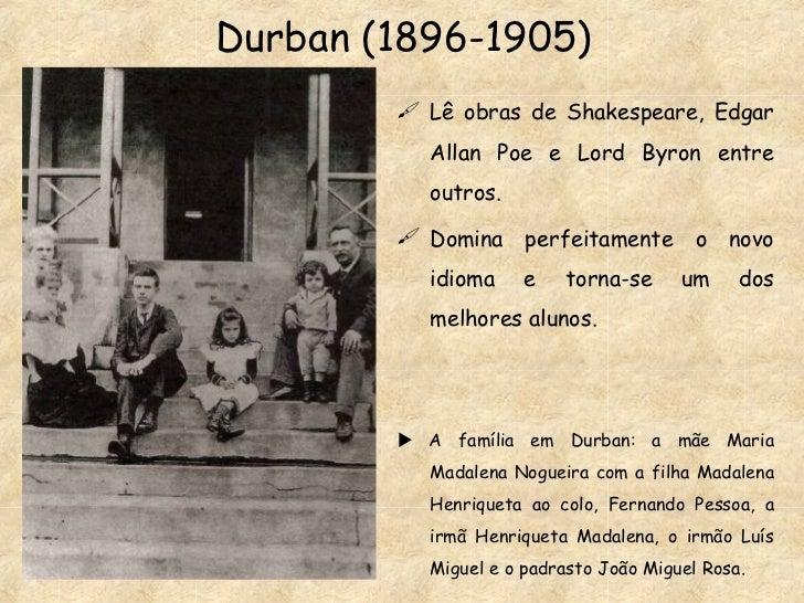 Durban (1896-1905) <ul><li>Lê obras de Shakespeare, Edgar Allan Poe e Lord Byron entre outros. </li></ul><ul><li>Domina pe...