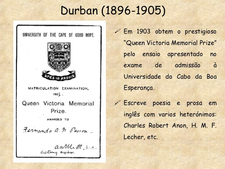 """Durban (1896-1905) <ul><li>Em 1903 obtem o prestigioso """"Queen Victoria Memorial Prize"""" pelo ensaio apresentado no exame de..."""