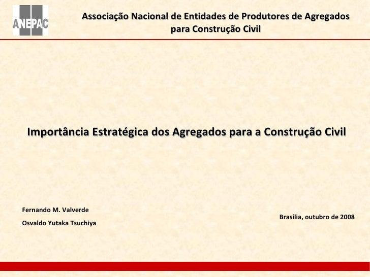 Associação Nacional de Entidades de Produtores de Agregados para Construção Civil Importância Estratégica dos Agregados pa...