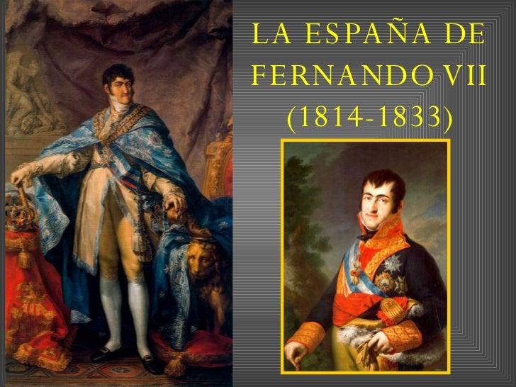 LA ESPAÑA DE FERNANDO VII (1814-1833)