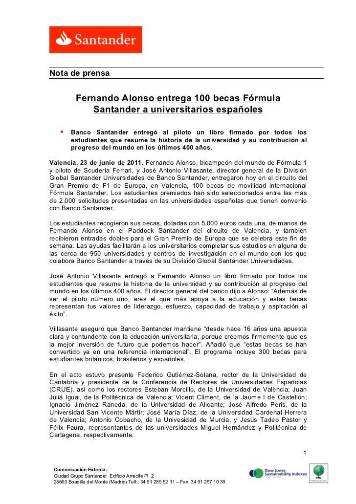 Nota de prensa           Fernando Alonso entrega 100 becas Fórmula              Santander a universitarios españoles   § ...