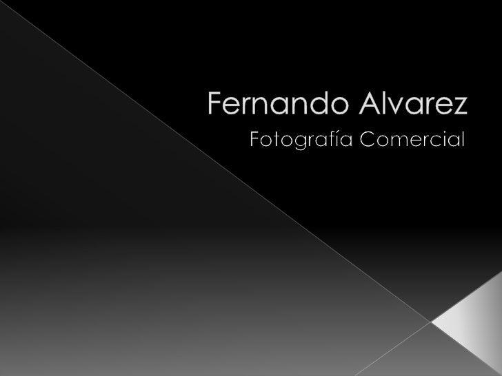 Fernando Alvarez<br />Fotografía Comercial<br />