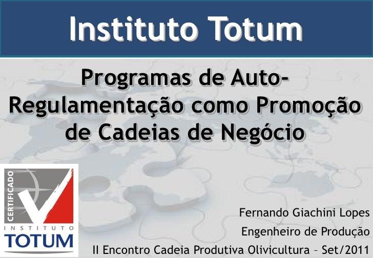 Instituto Totum      Programas de Auto-Regulamentação como Promoção     de Cadeias de Negócio                             ...