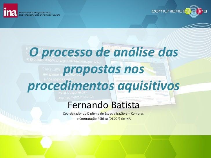 O processo de análise das     propostas nosprocedimentos aquisitivos       Fernando Batista     Coordenador do Diploma de ...