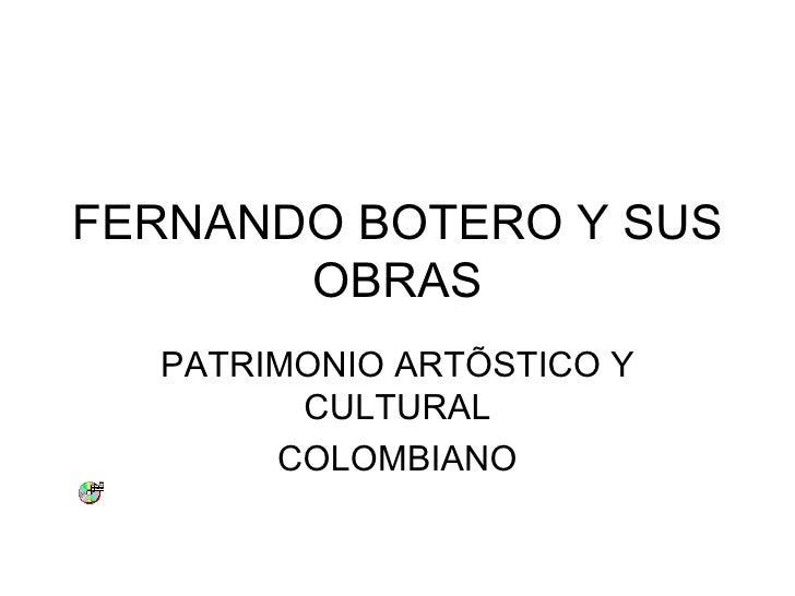 FERNANDO BOTERO Y SUS OBRAS PATRIMONIO ARTÍSTICO Y CULTURAL COLOMBIANO