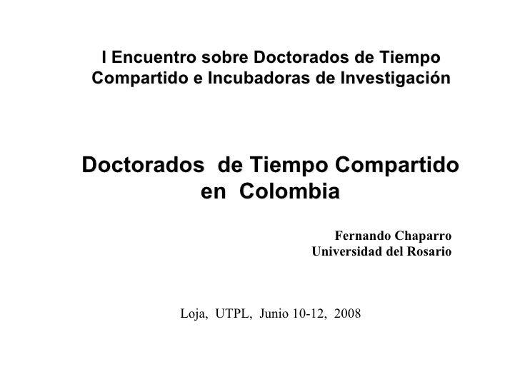 I Encuentro sobre Doctorados de Tiempo Compartido e Incubadoras de Investigación     Doctorados de Tiempo Compartido      ...