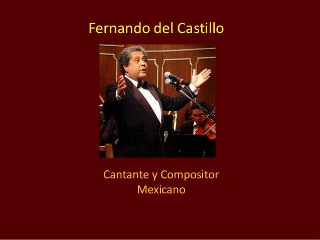 Fernando del Castillo Cantante y Compositor Mexicano