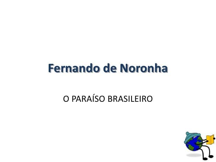 Fernando de Noronha<br />O PARAÍSO BRASILEIRO<br />