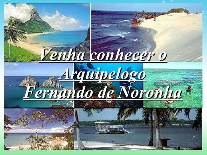 Venha conhecer o Arquipelogo Fernando de Noronha