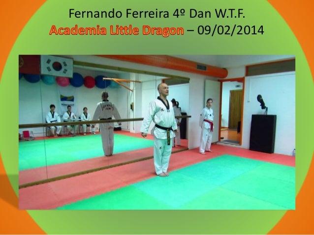 Fernando Ferreira 4º Dan W.T.F. – 09/02/2014