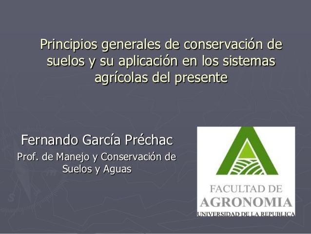 Principios generales de conservación de     suelos y su aplicación en los sistemas              agrícolas del presenteFern...